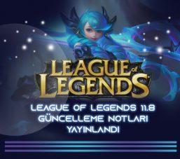 League of Legends 11.8 Güncelleme Notları Yayınlandı