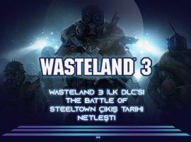 wasteland-3-ilk-dlcsi-the-battle-of-steeltown-cikis-tarihi-netlesti