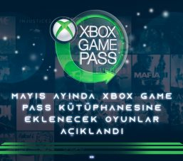 mayis-ayinda-xbox-game-pass-kutuphanesine-eklenecek-oyunlar-aciklandi